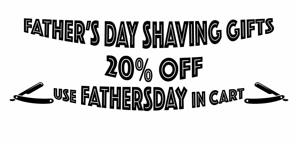 Use FATHERSDAY in cart and get 20% off any shaving products